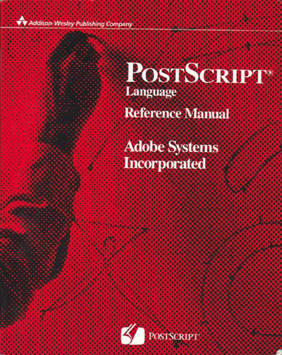 "The PostScript Language Reference Manual, also know as the ""red book""."