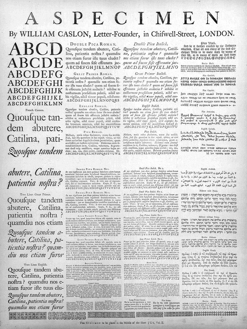 This 1734 broadside type specimen from William Caslon I's London type foundry was one of the sources Carol Twombly worked with in designing Adobe Caslon. Wesley Tanner made a copy of this rare work available to Adobe throughout the development of Twombly's revival.