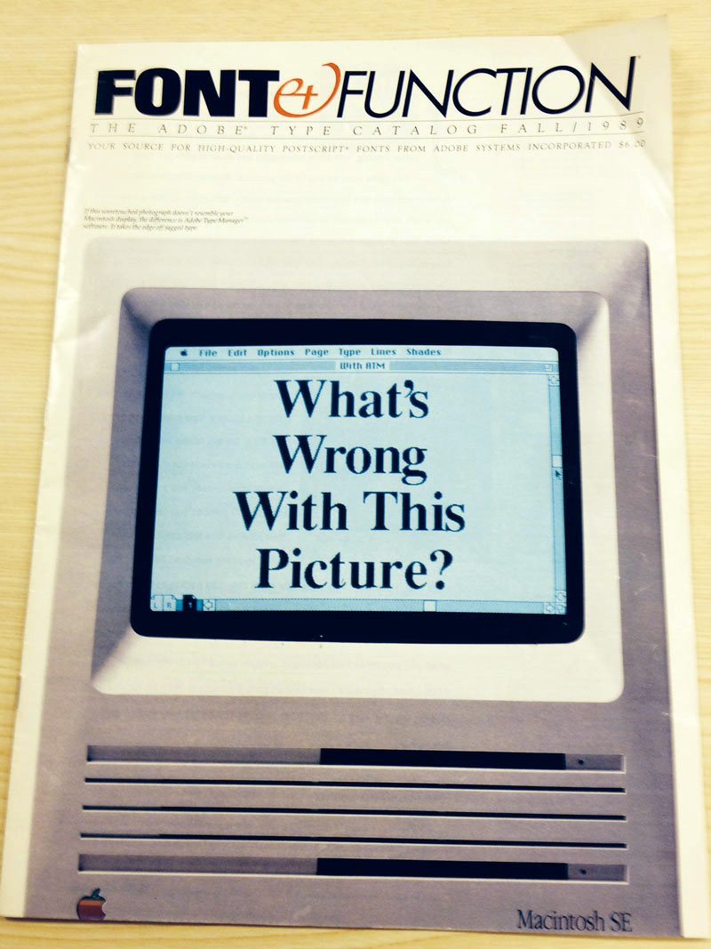 """Fall 1989 issue of """"Font and Function,"""" a publication which served as a marketing vehicle for the Adobe type library as well as featuring typographic design techniques and other educational content."""
