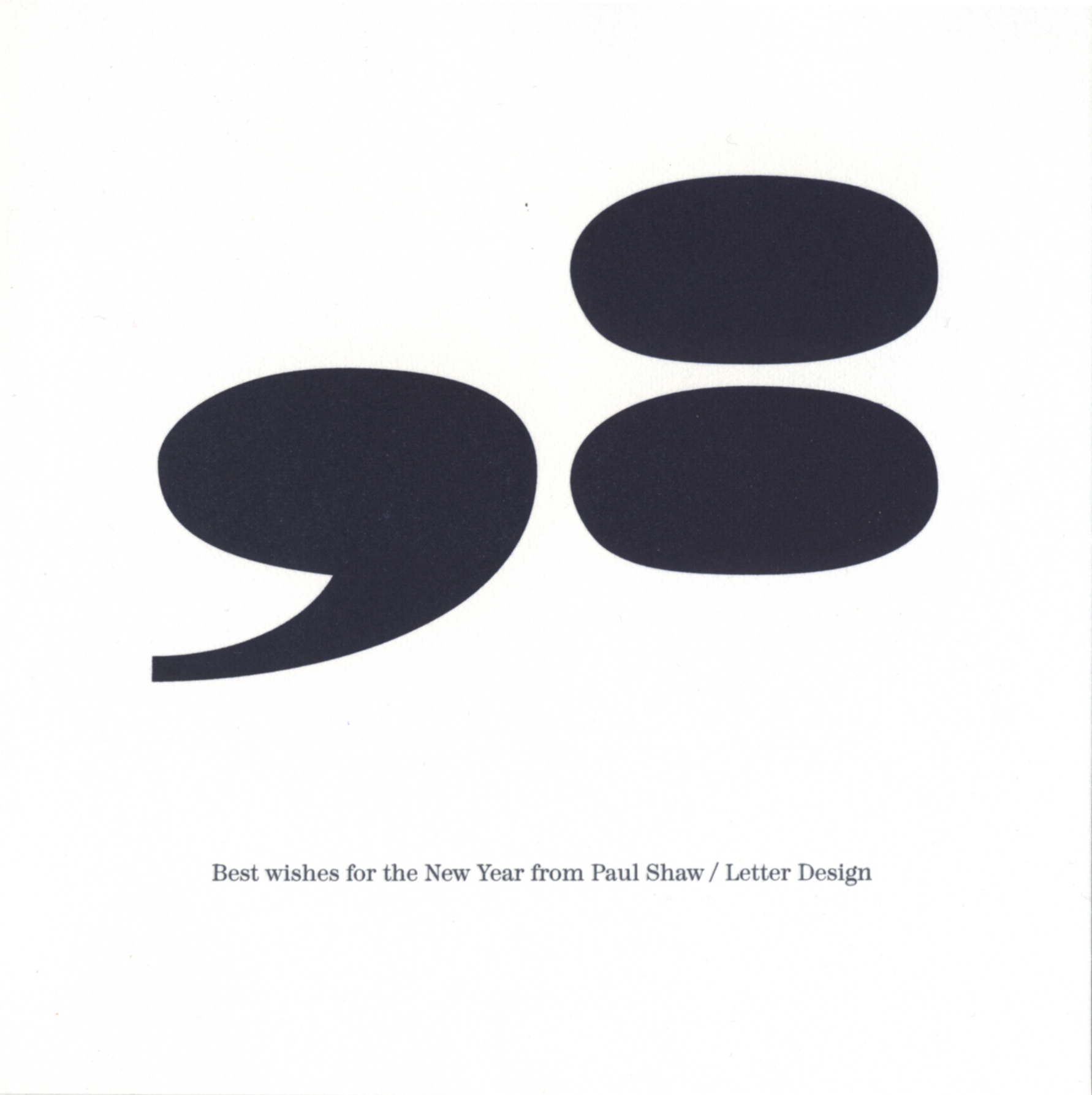Super-sized punctuation from Madrone, one of the Adobe Wood Types, dominates Shaw's 1998 New Year's greeting.