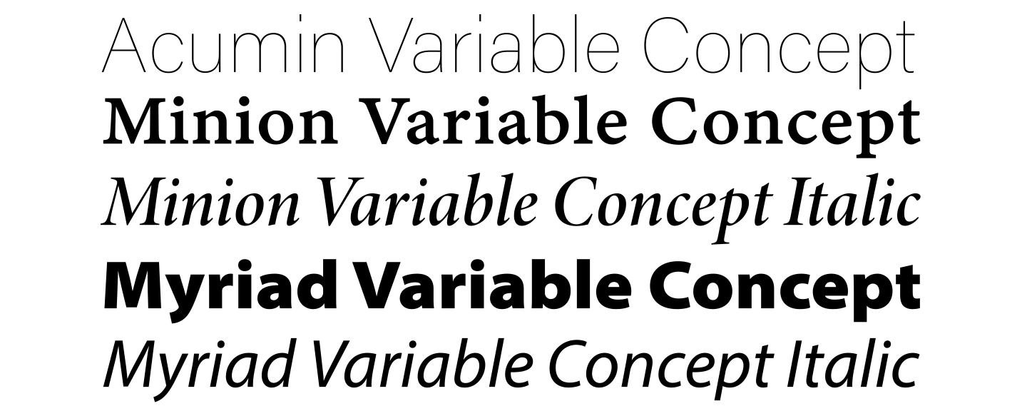 Acumin, Minion, and Myriad Variable Concept fonts