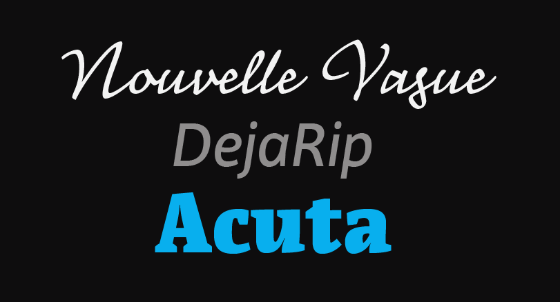 Nouvelle Vague, DejaRip, and Acuta from Anatoletype