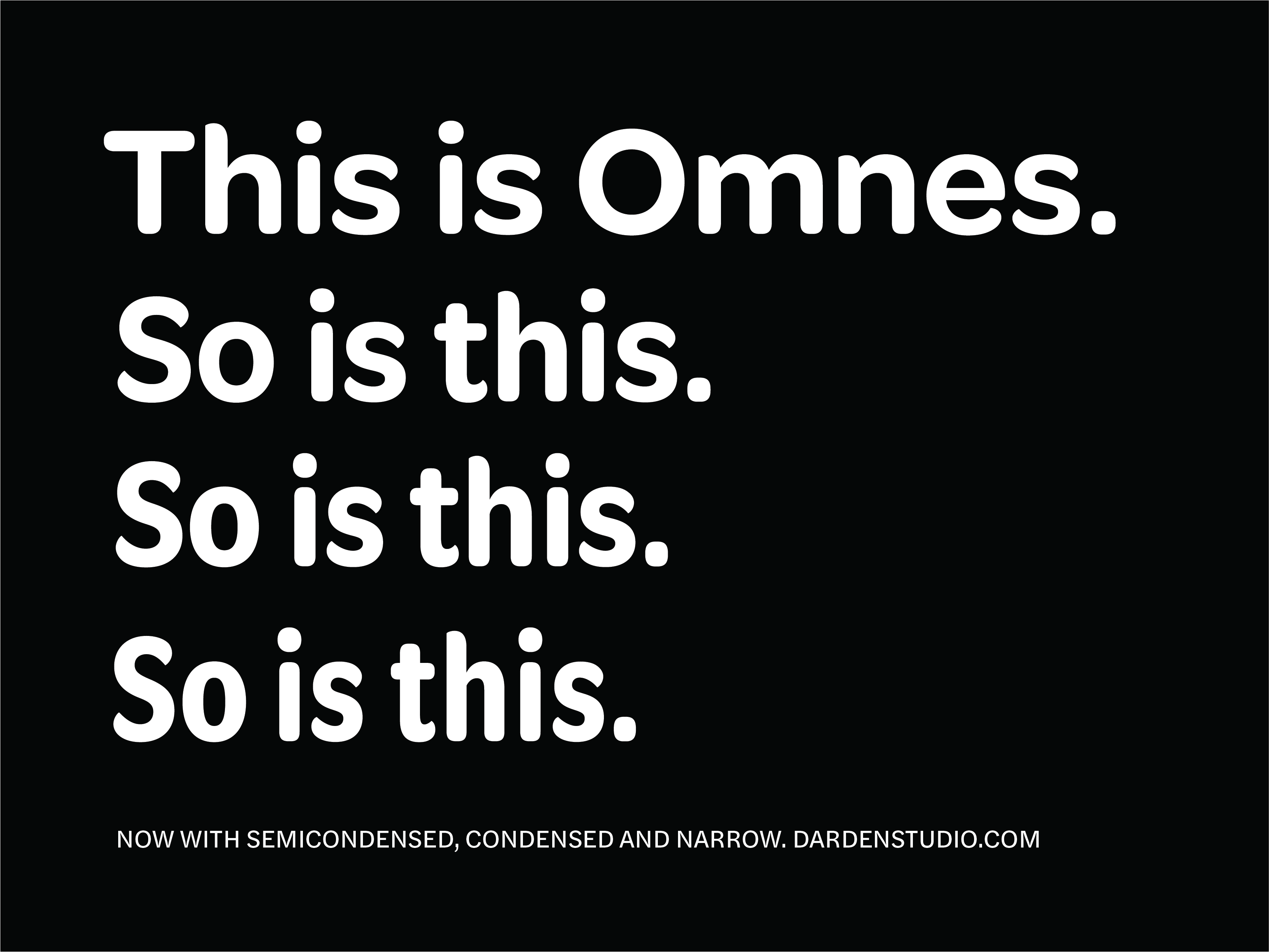 Omnes in four widths